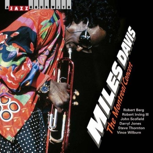 Miles Davis The Montreal Concert