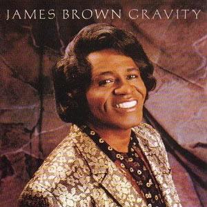James Brown: Gravity
