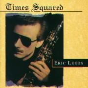 Eric Leeds - Tmes Squared