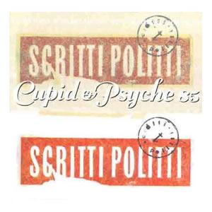 Scritti Politti - Cupid And Psyche