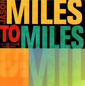 Jason Miles - Miles To Miles