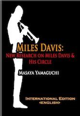 Masaya Yamaguchi: Miles Davis: New Research on Miles Davis & His Circle
