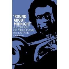 Round About Midnight:Miles Davis - Eric Nisenson