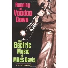 Running The Voodoo Down: Miles Davis - Philip Freeman